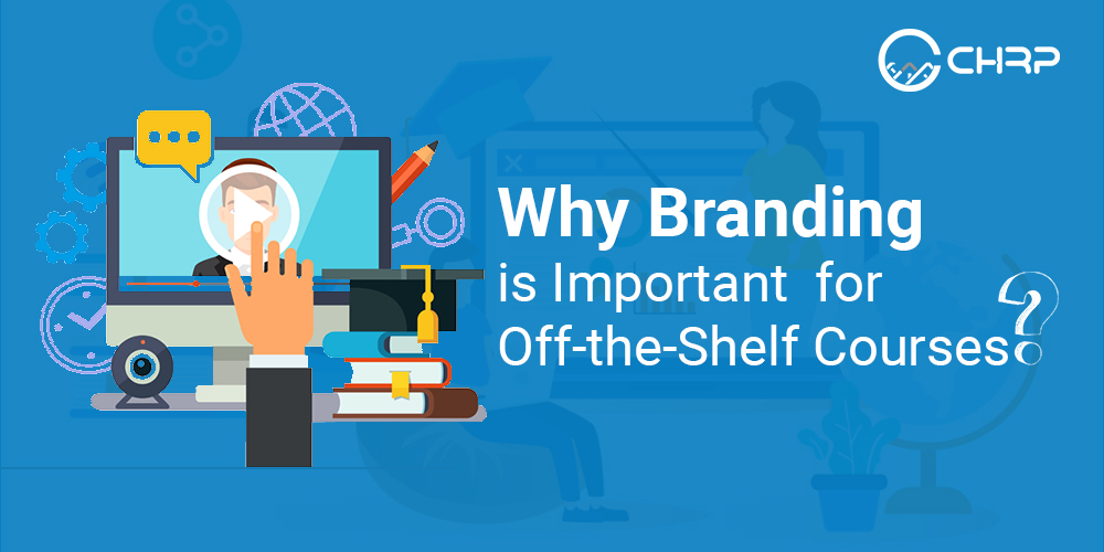 Why Branding is Important for Off-the-Shelf Courses?