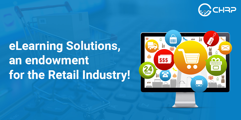 eLearning Solutions, an endowment for the Retail Industry!